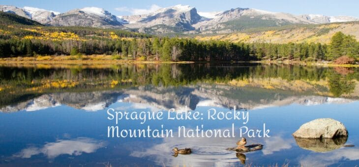 Sprague Lake: Rocky Mountain National Park