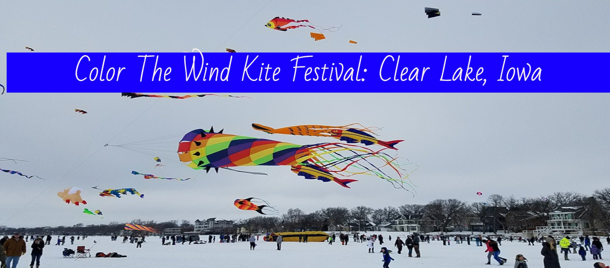 Color The Wind Kite Festival Clear Lake, Iowa