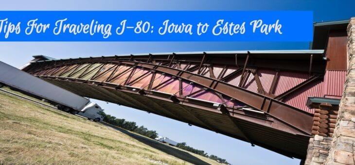 I-80: Iowa To Estes Park Road Trip