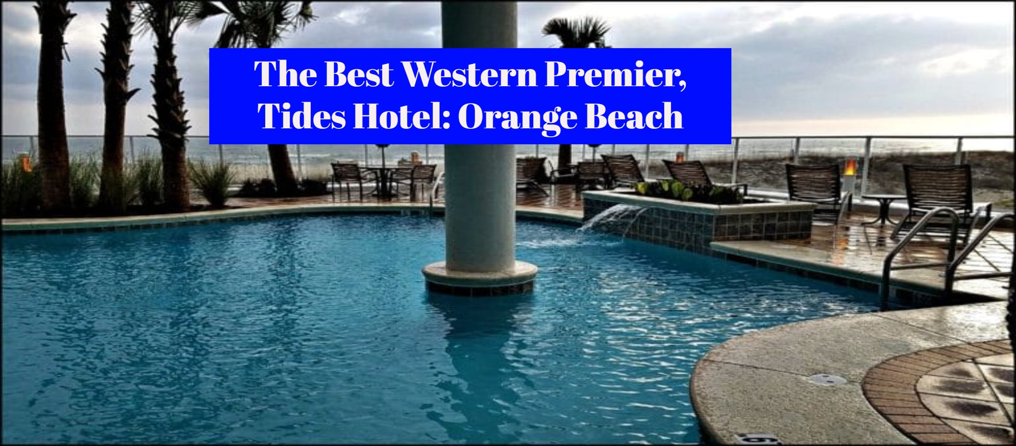 The Best Western Premier, Tides Hotel Orange Beach, Alabama