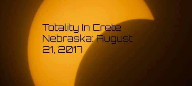 Totality In Crete, Nebraska: August 21, 2017