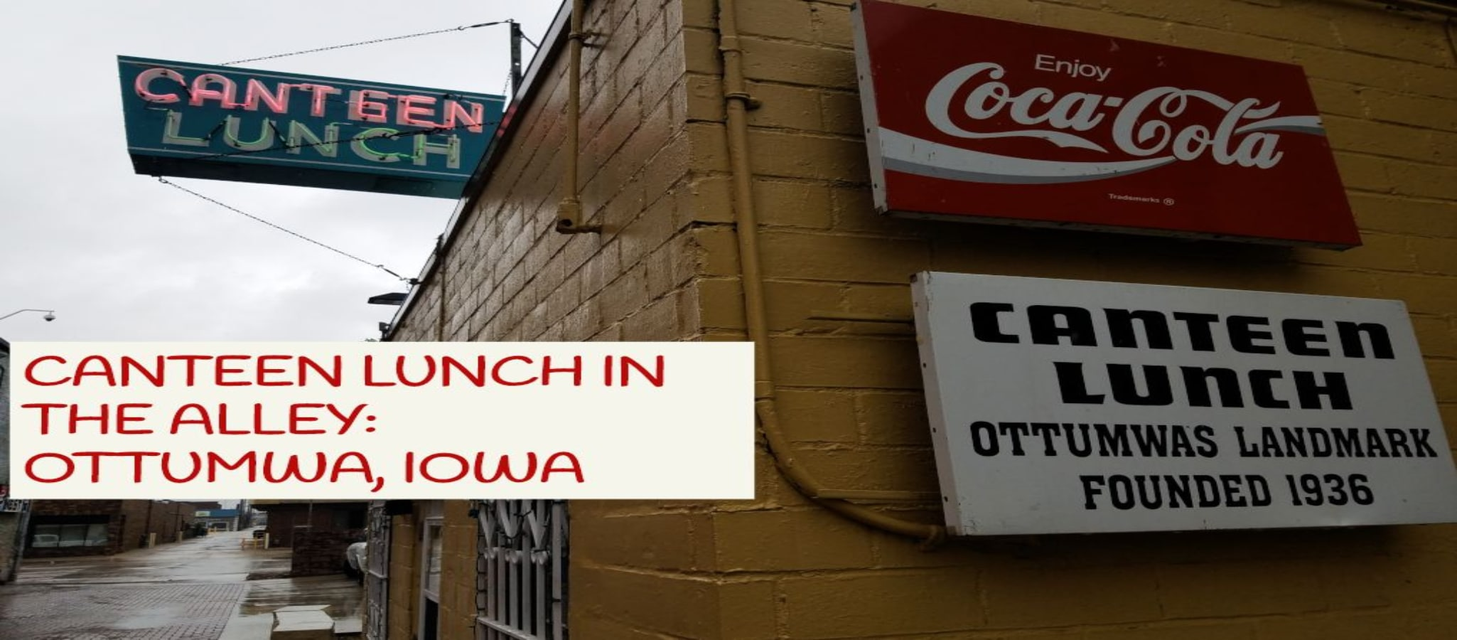 Iowa's Award Winning Canteen Lunch In The Alley- Ottumwa, Iowa