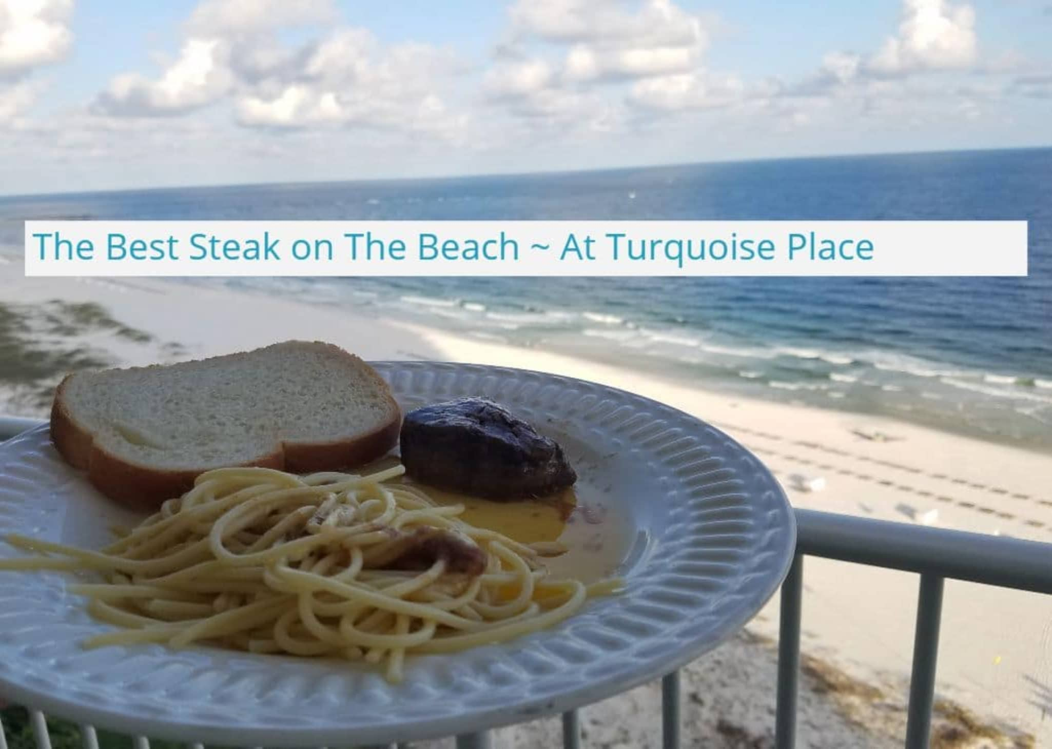 The Best Steak On The Beach With Spectrum Resorts At Turquoise Place In Orange Beach, Alabama