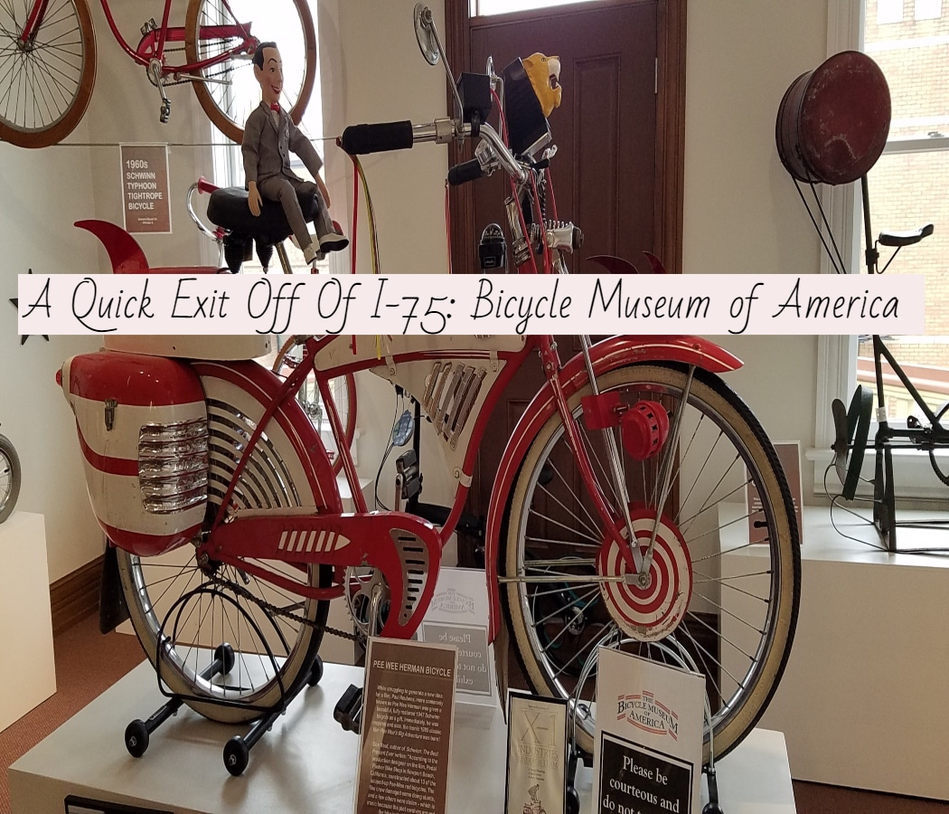A Quick Exit And We Landed At The Bicycle Museum of America In Ohio