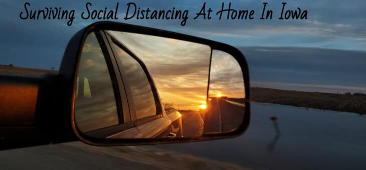 Surviving Social Distancing At Home In Iowa