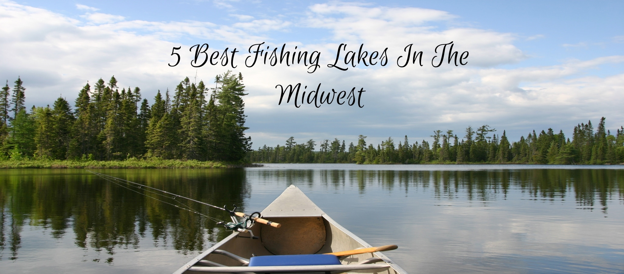 5 Best Fishing Lakes