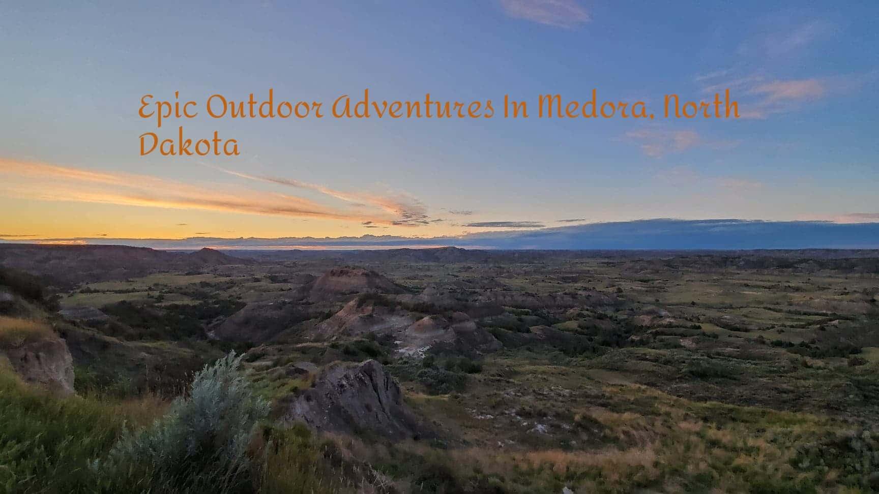 Adventures in Medora
